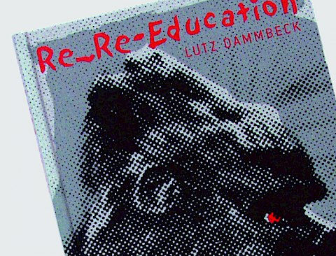 Lutz Dammbeck | Re_Re-Education